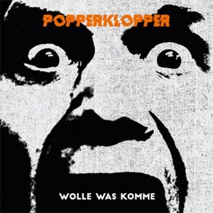 Popperklopper - Wolle Was Komme LP