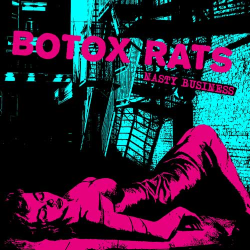 Botox Rats - Nasty Business LP (TP)