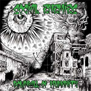 Social Enemies - Downfall Of Humanity LP