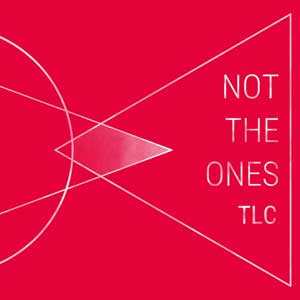 Not The Ones - TLC col. LP