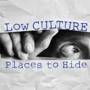Low Culture - Places To Hide LP