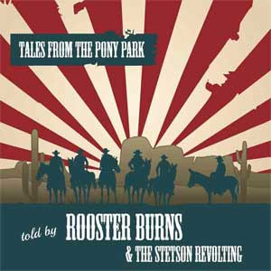 Rooster Burns & The Stetson Revolting - Tales From ... LP+CD