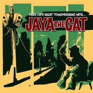Jaya The Cat - More Late Night Transmissions With... LP