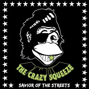 Crazy Squeeze, The - Savior Of The Streets LP (TP)