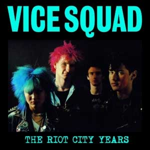 Vice Squat - The Riot City Years LP