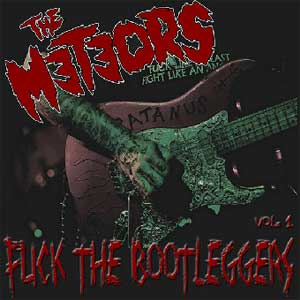 Meteors, The - Fuck The Bootleggers Vol. 1 LP