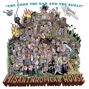 Good, The Bad & The Zugly, The - Misanthropical House LP