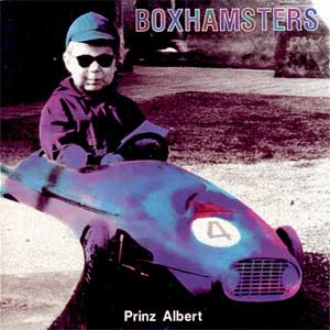 Boxhamsters - Prinz Albert LP+7""