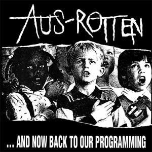 Aus-Rotten - And Now Back To Our Programming col. LP