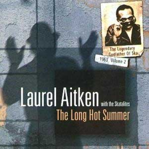 Laurel Aitken - The Long Hot Summer LP