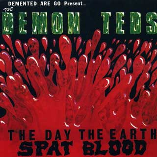 Demented Are Go - The Day The Earth Spat Blood LP