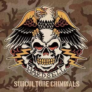 Hardsell - Subculture Criminals LP