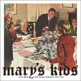 Mary´s Kids - Crust Soup - The Singles Collection 2006-2013 LP