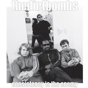 Dirtbombs, The - Consistency Is The Enemy LP