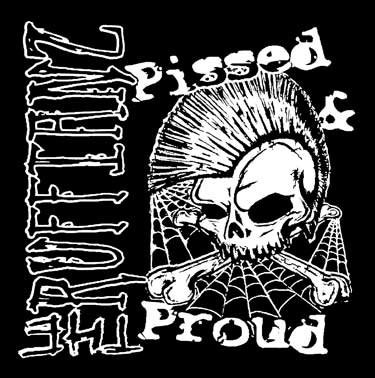 Ruffianz, The - Pissed & Proud (Druck)