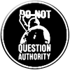 Do Not Question Authority (Button)