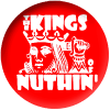 Kings Of Nuthin (Button)