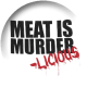 Meat Is Murder(licious) (Button)
