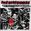 Dirtbombs, The – We Have You Surrounded CD