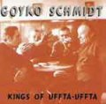Goyko Schmidt – Kings Of Uffta Uffta CD