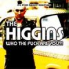 Higgins, The - Who The Fuck Are You?! CD