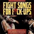 V/A - Fight Songs For F*ck-Ups CD