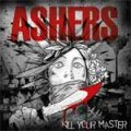 Ashers - Kill Your Master CD