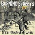 Burning Streets - Is It In Black An White? CD