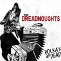 Dreadnoughts, The - Polka´s Not Dead DigiCD