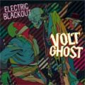 Volt Ghosts - Electric Blackout CD