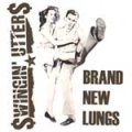 Swingin Utters - Brand New Lungs EP