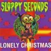 Sloppy Seconds - Lonely Christmas EP
