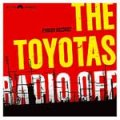Toyotas, The - Radio Off EP