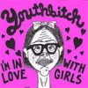Youthbitch - I´m In Love With Girls EP