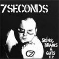7 Seconds - Skins, Brains & Guts EP