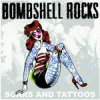 Bombshell Rocks - Scras And Tattoos EP