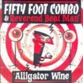 Fifty Foot Combo & Reverend Beat Man - Alligator Wine EP
