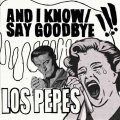 Los Pepes - And I Know/ Say Goodbye EP