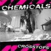 Chemicals - Crosstops EP