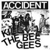 Accident - Kill The Bee Gees EP
