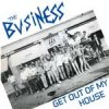 Business, The - Get Out Of My House col. EP
