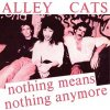 Alley Cats - Nothing Means Nothing Anymore EP
