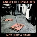 Angelic Upstarts - Not Just A Name EP