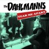 Dahlmanns, The - Tear Me Apart EP