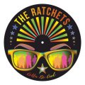 Ratchets, The - Gotta Be Cool EP