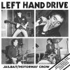 Left Hand Drive - Jailbait/ Motorway Crow EP