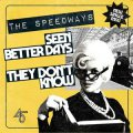 Speedways, The - Seen Better Days​/ ​They Don't Know EP