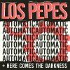 Los Pepes - Automatic/ Here Comes The Darkness EP (limited)