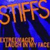 Stiffs, The - Extreemager/ Laugh In My Face EP