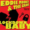Eddie Mooney & The Grave - Lockdown Baby EP
